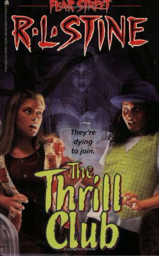 The Thrill Club (Fear Street, #24)