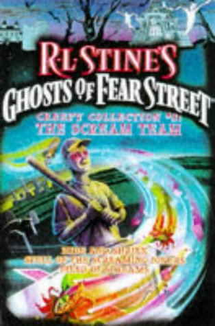 The Scream Team (Creepy Collection #3: Ghosts of Fear Street, #1, #20, #22)