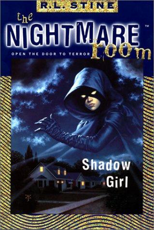 Shadow Girl (The Nightmare Room, #8)
