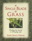 A Single Blade of Grass: Finding the Sacred in Everyday Life