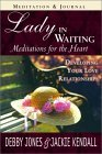 Lady in Waiting: Meditations for the Heart