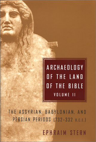 Archaeology of the Land of the Bible, Vol 2: The Assyrian, Babylonian and Persian Periods 732-332 BCE