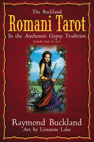 The Buckland Romani Tarot: In The Authentic Gypsy Tradition