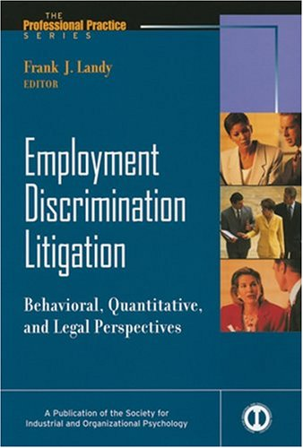 Employment Discrimination Litigation: Behavioral, Quantitative, and Legal Perspectives