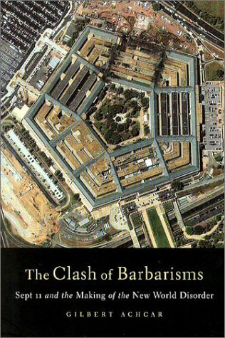 The Clash of Barbarisms by Gilbert Achcar