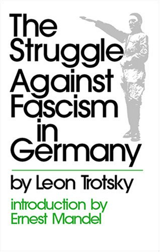 The Struggle Against Fascism in Germany by Leon Trotsky