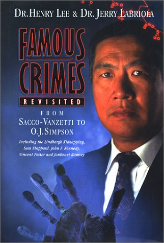 Famous Crimes Revisited: From Sacco-Vanzetti to O. J. Simpson