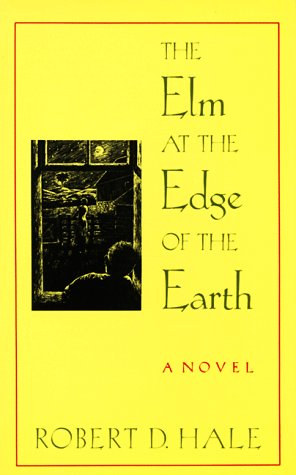 The Elm at the Edge of the Earth by Robert Beverly Hale