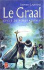 Le Graal (Le Cycle de Pendragon #5)