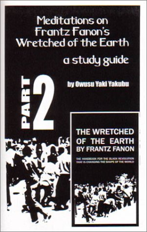 Meditations on Frantz Fanon's Wretched of the Earth Part 2