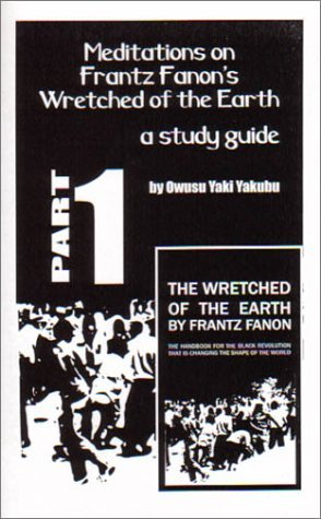 Meditations on Frantz Fanon's Wretched of the Earth Part 1