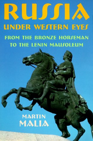 Russia Under Western Eyes: From the Bronze Horseman to the Lenin Mausoleum