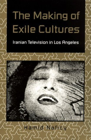 The Making of Exile Cultures: Iranian Television in Los Angeles