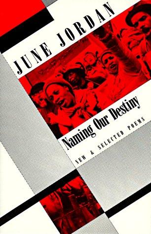 Naming Our Destiny by June Jordan