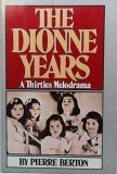 The Dionne Years by Pierre Berton