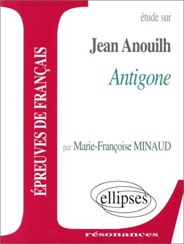 Étude sur Anouilh, Antigone