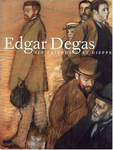 Edgar Degas: Six friends at Dieppe
