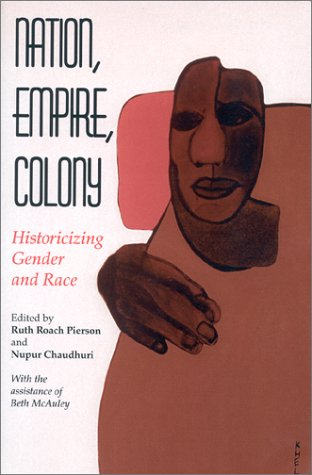 Nation, Empire, Colony: Historicizing Gender And Race