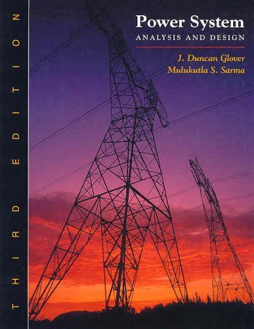 Power System Analysis and Design [With CDROM]