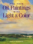 Fill Your Oil Paintings with Light & Color Fill Your Oil Paintings with Light & Color