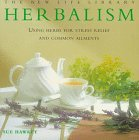 Herbalism: Using Herbs for Stress Relief and Common Ailments (New Life Library)