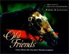 Old Friends: Visits with My Favorite Thoroughbreds