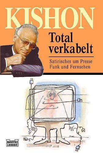 total-verkabelt-satirisches-um-presse-funk-und-fernsehen