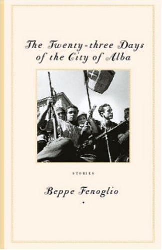 The Twenty-Three Days of the City of Alba: Stories