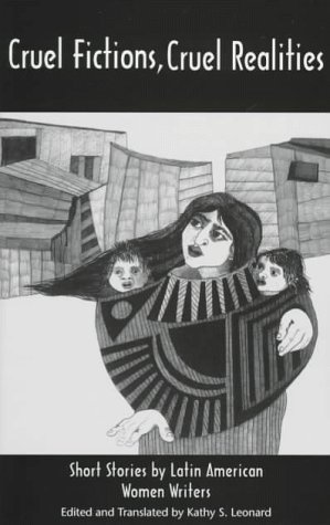 cruel fictions cruel realities  short stories by latin american women writers my latina reading shelf  rh   goodreads