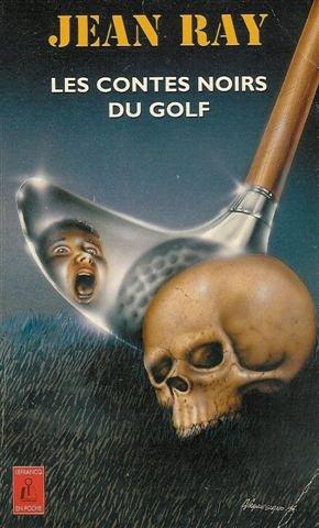 Les Contes noirs du golf