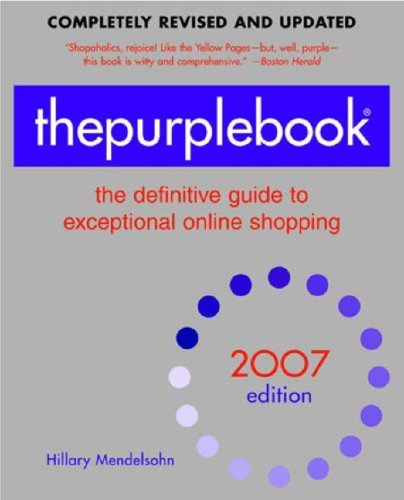 thepurplebook(R), 2007 edition: the definitive guide to exceptional online shopping (Purple Book: The Definitive Guide to Exceptional Online Shopping)