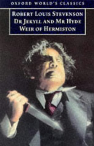 The Strange Case of Dr Jekyll and Mr Hyde & Weir of Hermiston by Robert Louis Stevenson