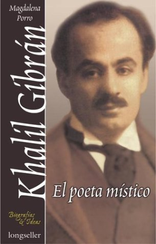 Khalil Gibran - El Poeta Mistico