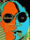 Kaleidoscope Eyes: Psychedelic Rock from the '60s to the '90s