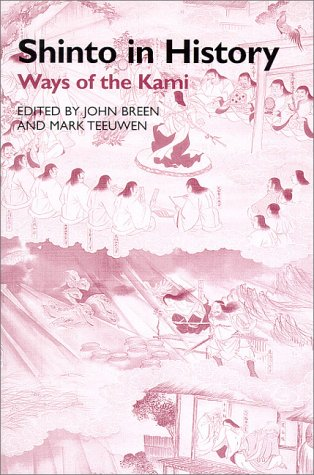Shinto In History: Ways Of The Kami