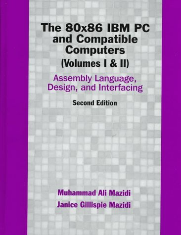80X86 IBM PC and Compatible Computers: Assembly Language, Design, and Interfacing; Volume I and II