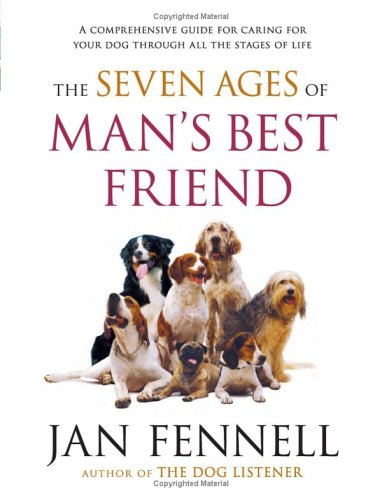 The Seven Ages of Man's Best Friend by Jan Fennell