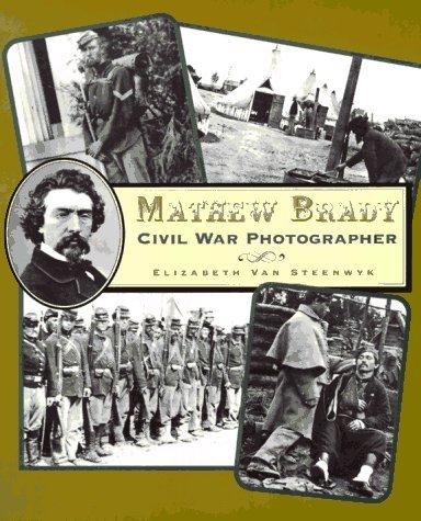 Mathew Brady: Civil War Photographer