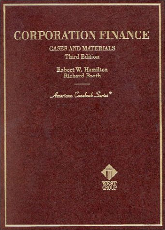 Corporation Finance: Cases and Materials (American Casebook Series and Other Coursebooks)