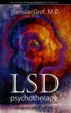 LSD Psychotherapy: The Healing Potential of Psychedelic Medicine