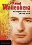 Raoul Wallenberg: Rescuing Thousands from the Nazis' Grasp