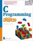 C Programming for the Absolute Beginner (For the Absolute Beginner (Series).)