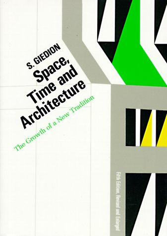 Space, Time and Architecture by Siegfried Giedion