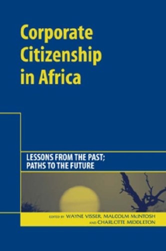 Corporate Citizenship In Africa: Lessons From The Past: Paths To The Future