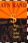 Atlas Shrugged: Wer Ist John Galt?