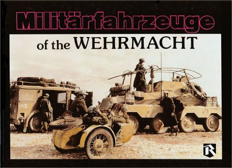 Militarfahrzeuge (Wheeled And Halftrack Vehicles) Of The Wehrmacht