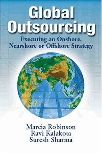 Global Outsourcing: Executing An Onshore, Nearshore Or Offshore Strategy