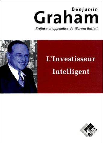 L'investisseur Intelligent. Un Livre De Conseils Pratiques