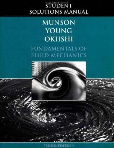Fundamentals of Fluid Mechanics, Student Solutions Manual