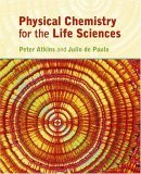 Physical Chemistry for the Life Sciences. Peter Atkins, Julio de Paula